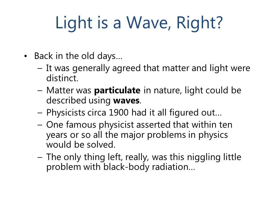 Light is a Wave, Right Back in the old days…