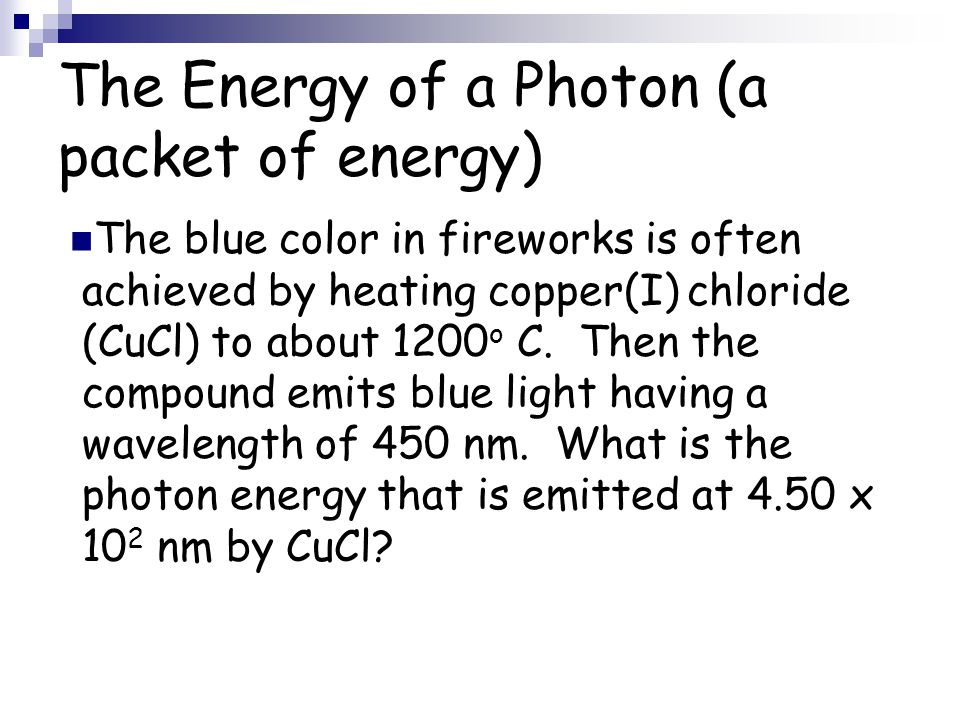 The Energy of a Photon (a packet of energy)