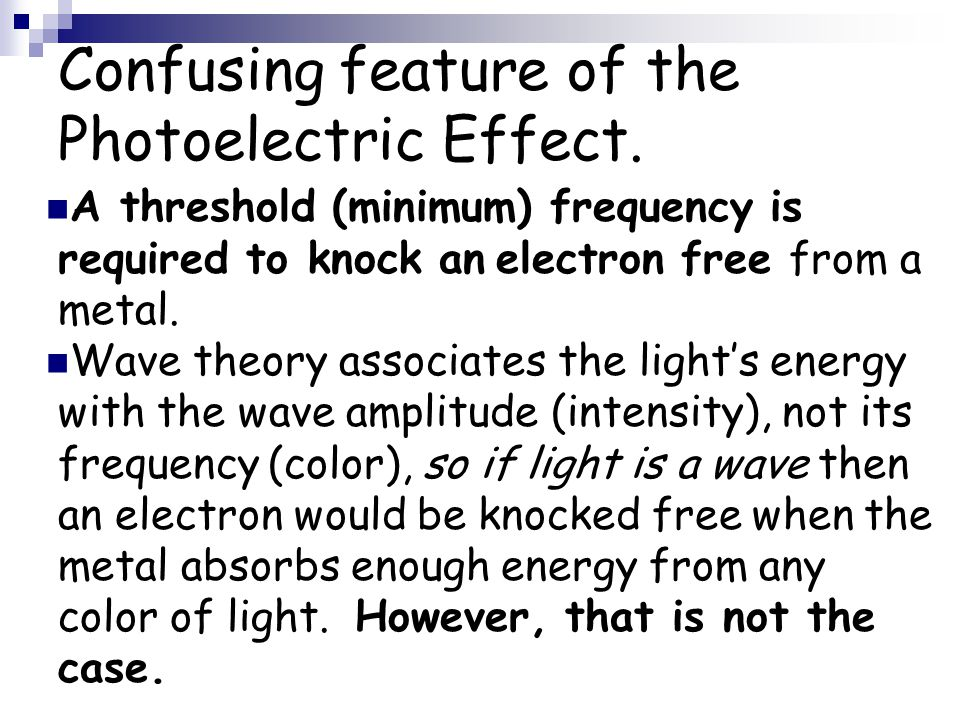 Confusing feature of the Photoelectric Effect.