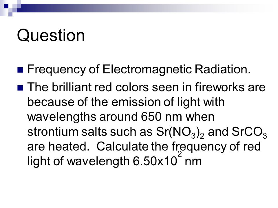 Question Frequency of Electromagnetic Radiation.