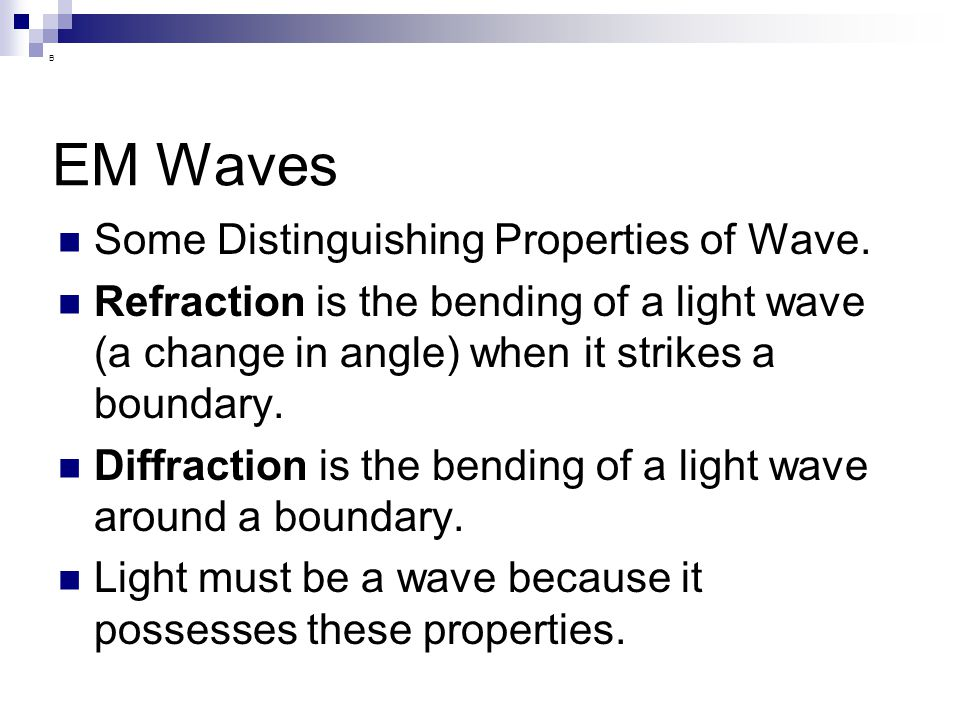 EM Waves Some Distinguishing Properties of Wave.