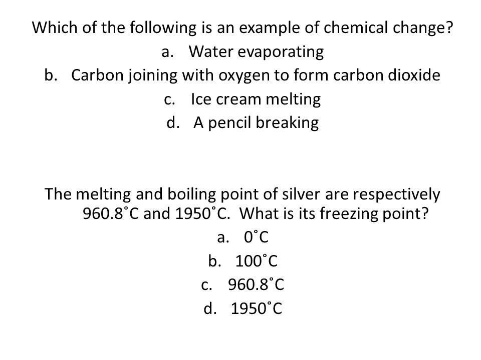Which of the following is an example of chemical change