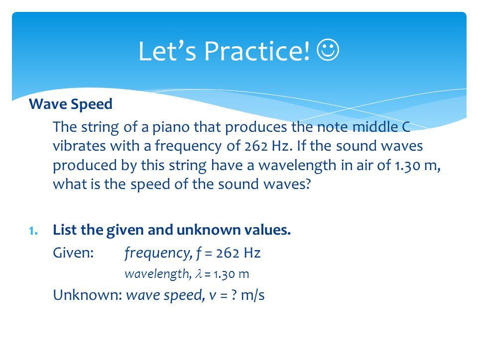 Let's Practice!  Wave Speed