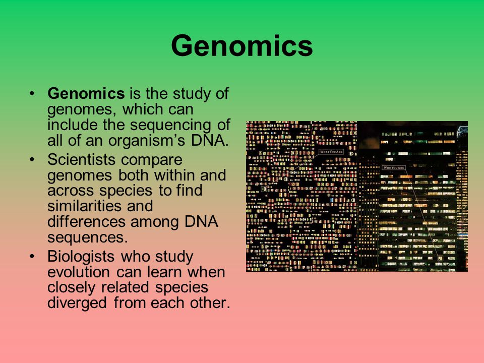 Genomics Genomics is the study of genomes, which can include the sequencing of all of an organism's DNA.