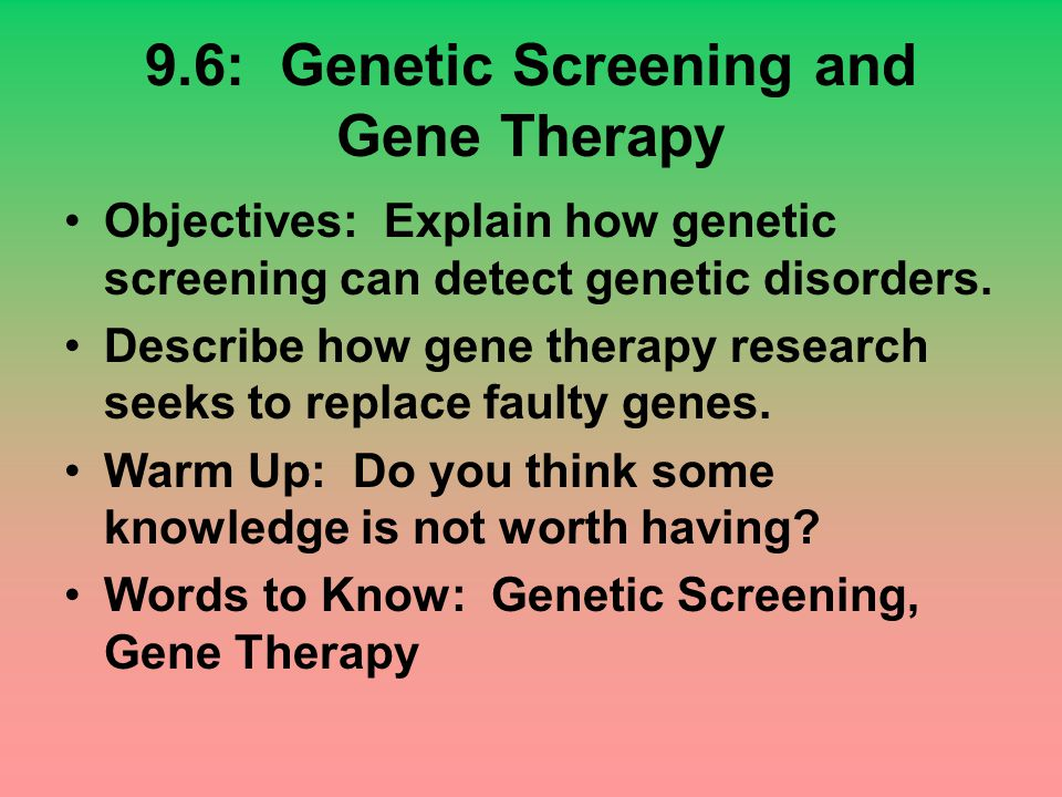 9.6: Genetic Screening and Gene Therapy