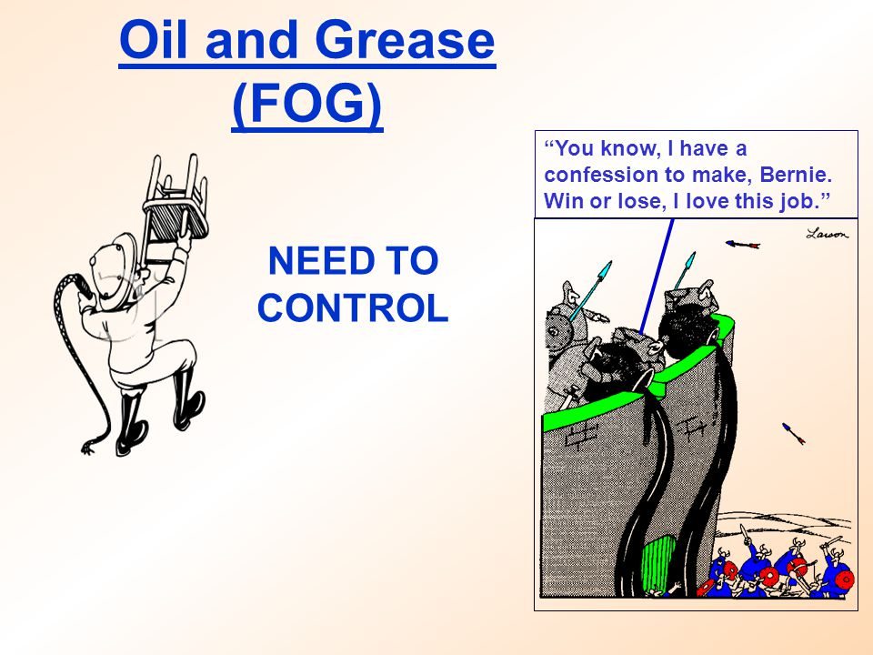Oil and Grease (FOG) NEED TO CONTROL