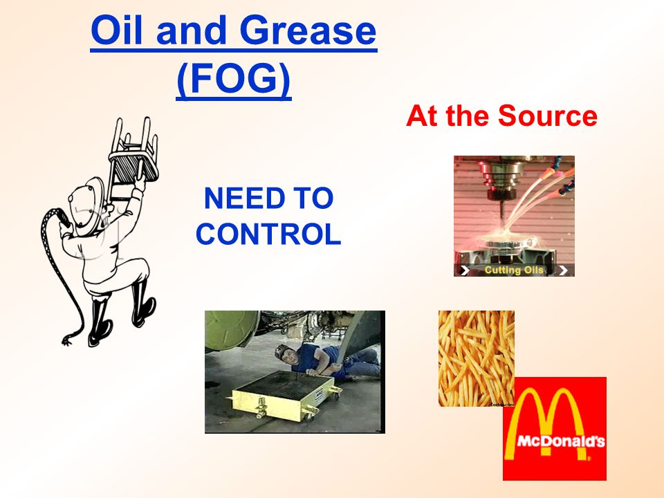 Oil and Grease (FOG) At the Source NEED TO CONTROL