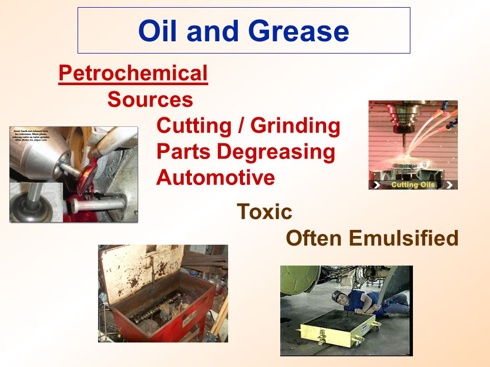 Oil and Grease Petrochemical Sources Cutting / Grinding