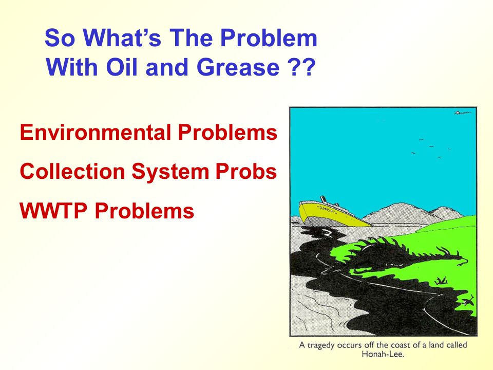 So What's The Problem With Oil and Grease