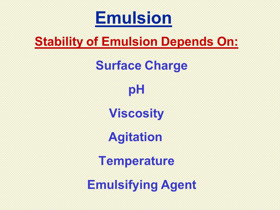 Stability of Emulsion Depends On: