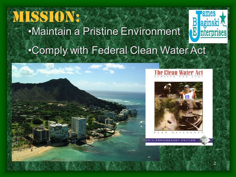 MISSION: Maintain a Pristine Environment