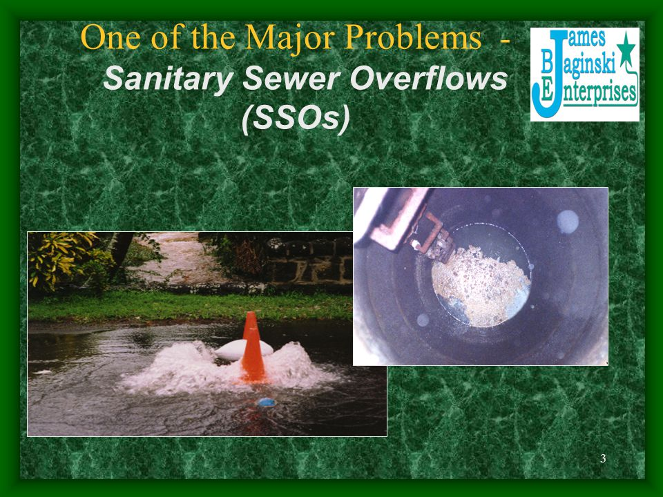 One of the Major Problems - Sanitary Sewer Overflows (SSOs)