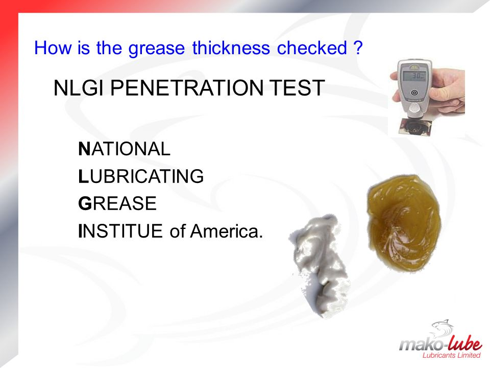 NLGI PENETRATION TEST How is the grease thickness checked NATIONAL