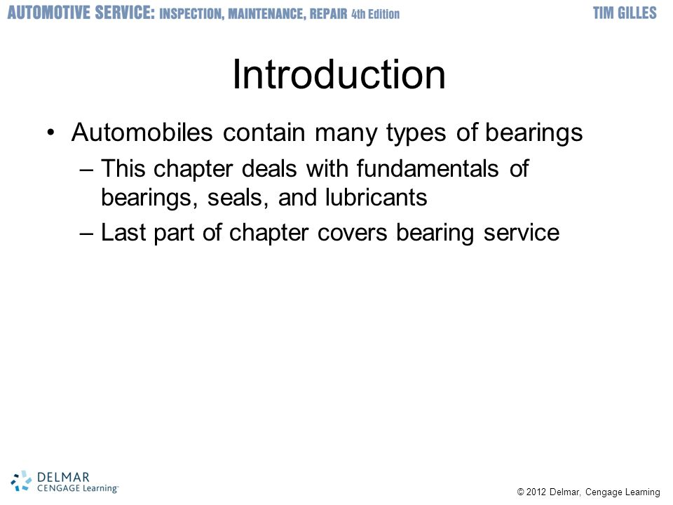 Introduction Automobiles contain many types of bearings