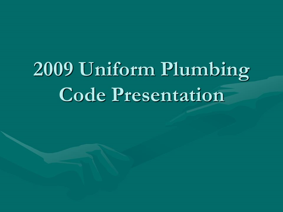 2009 Uniform Plumbing Code Presentation