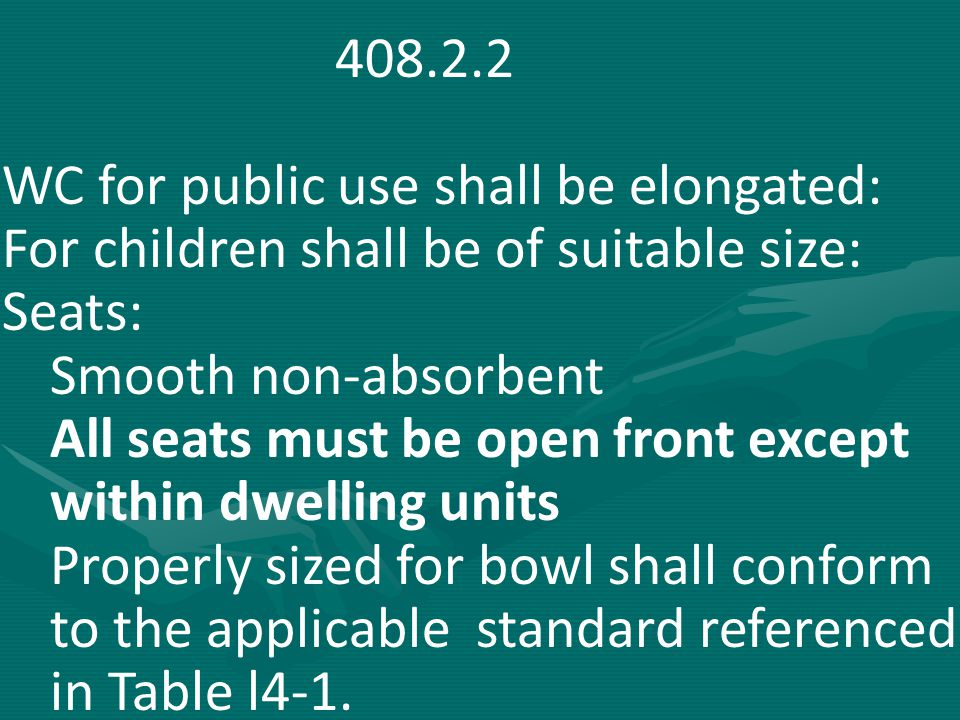 WC for public use shall be elongated: