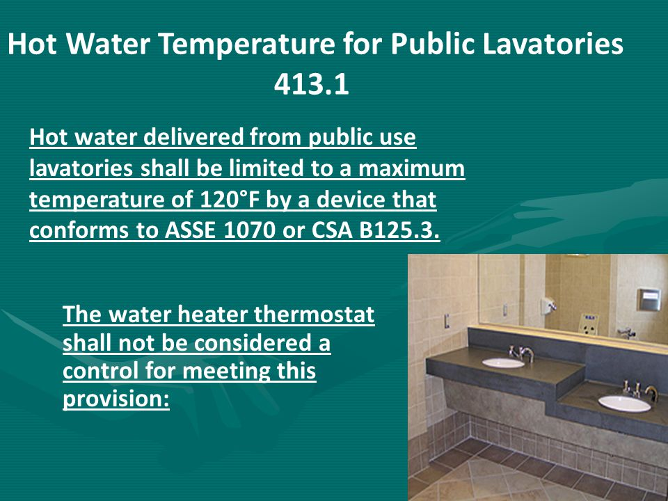 Hot Water Temperature for Public Lavatories 413.1