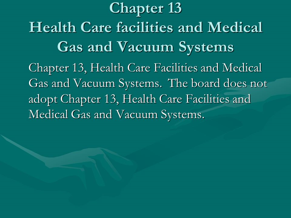 Chapter 13 Health Care facilities and Medical Gas and Vacuum Systems