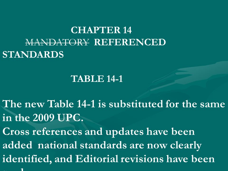 The new Table 14-1 is substituted for the same in the 2009 UPC.