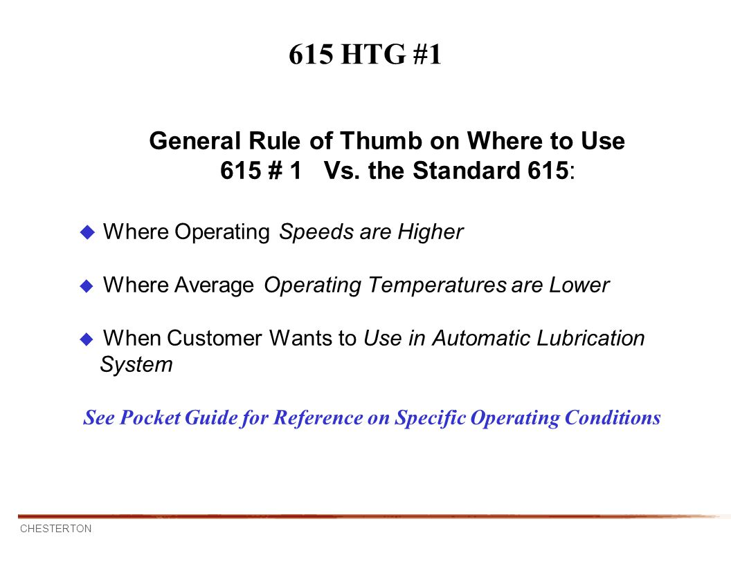General Rule of Thumb on Where to Use 615 # 1 Vs. the Standard 615: