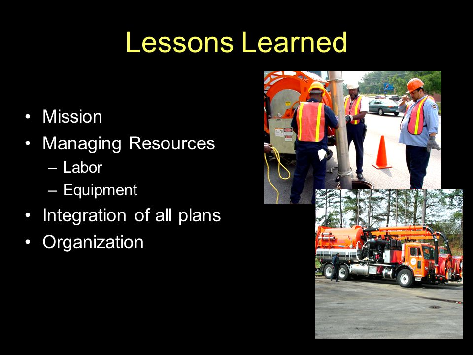 Lessons Learned Mission Managing Resources Integration of all plans