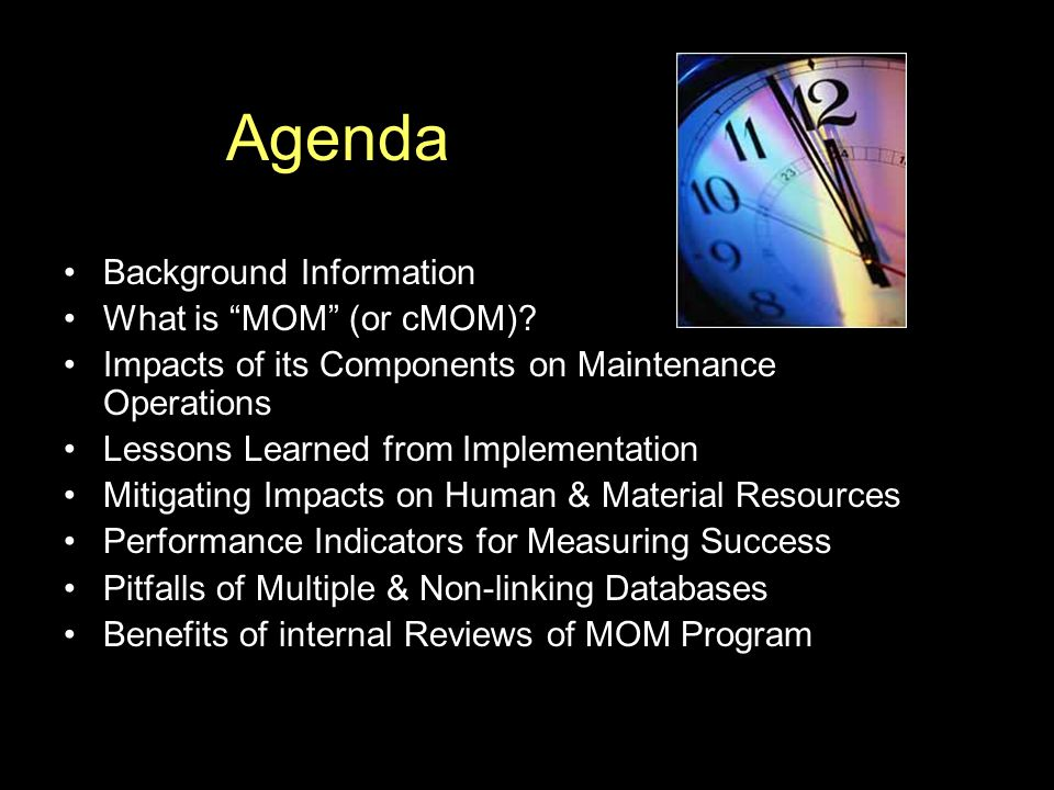 Agenda Background Information What is MOM (or cMOM)