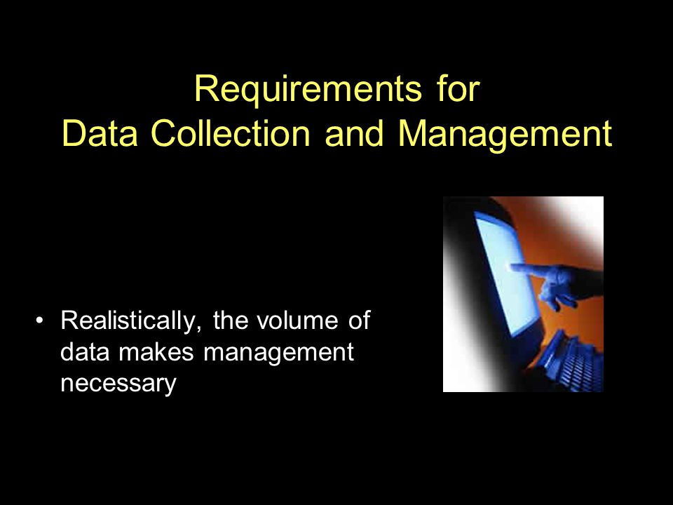 Requirements for Data Collection and Management