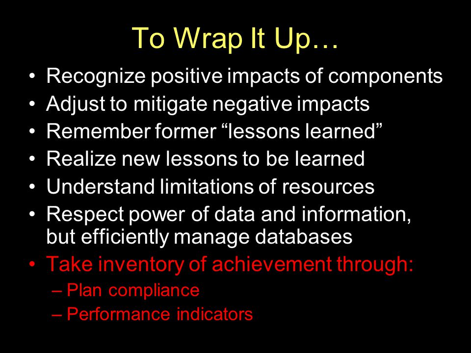 To Wrap It Up… Recognize positive impacts of components