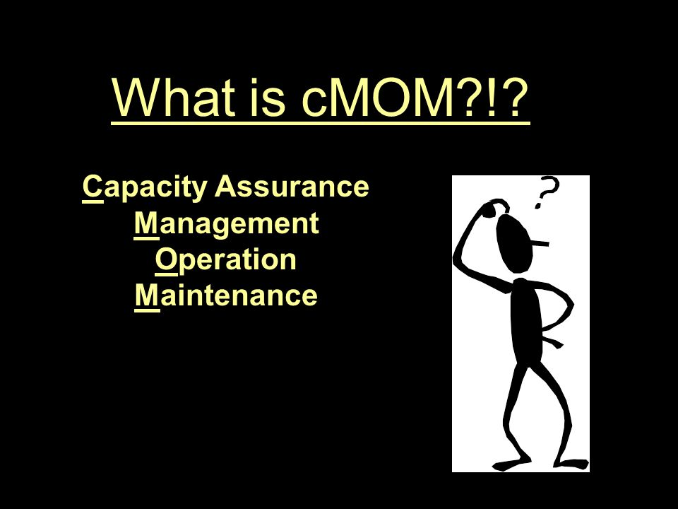 What is cMOM ! Capacity Assurance Management Operation Maintenance