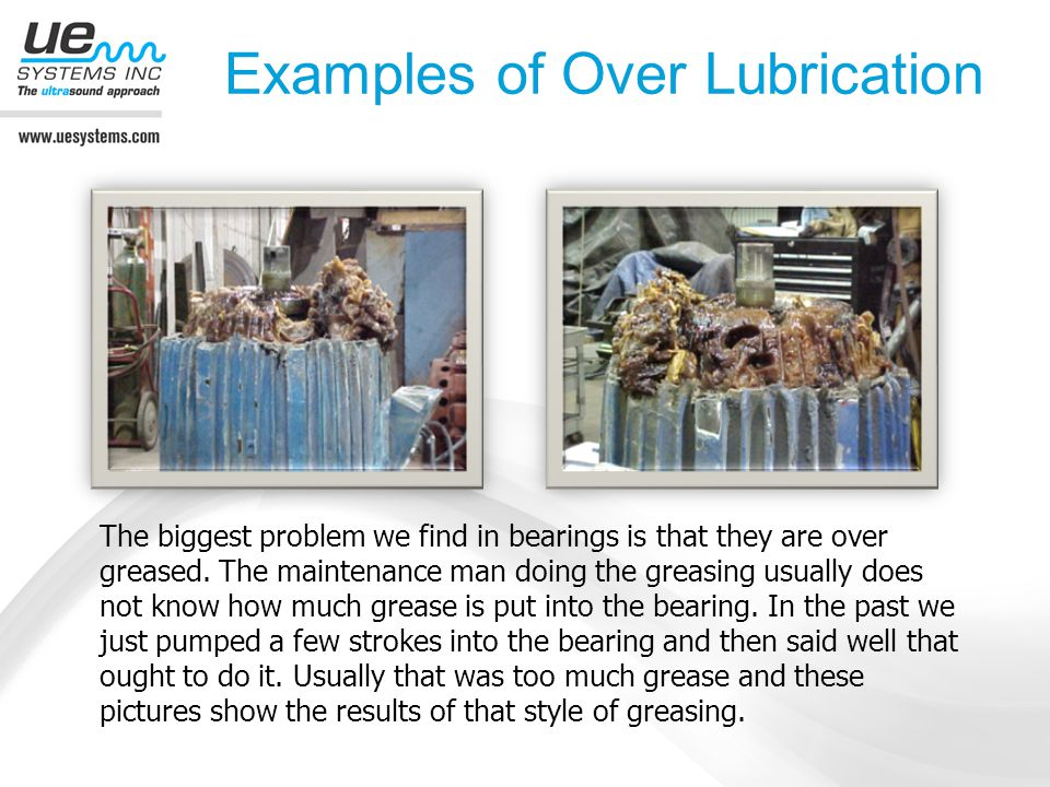 Examples of Over Lubrication