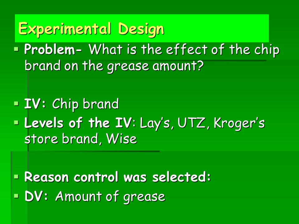Experimental Design Problem- What is the effect of the chip brand on the grease amount IV: Chip brand.