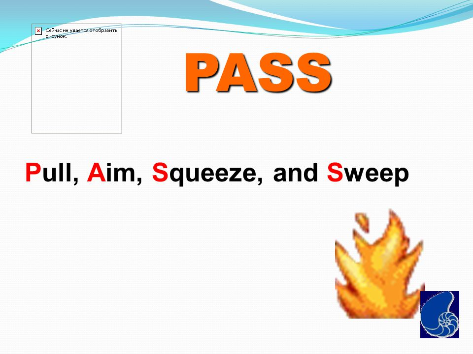 PASS Pull, Aim, Squeeze, and Sweep