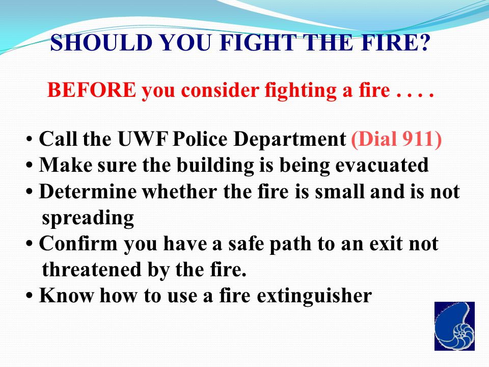 SHOULD YOU FIGHT THE FIRE