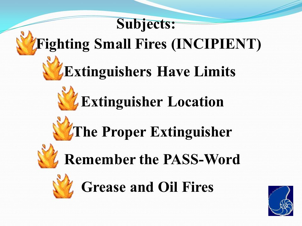 Fighting Small Fires (INCIPIENT)