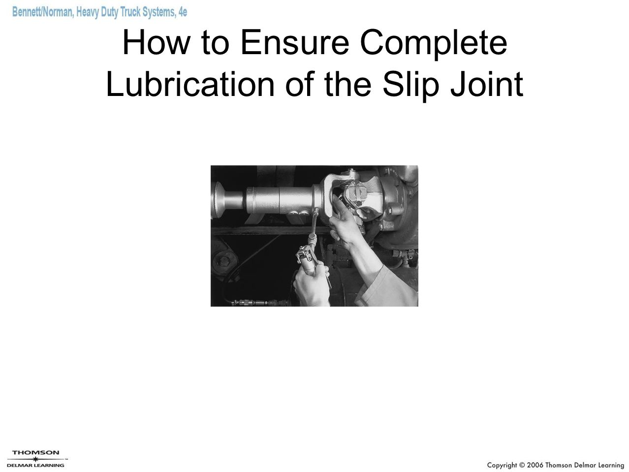 How to Ensure Complete Lubrication of the Slip Joint