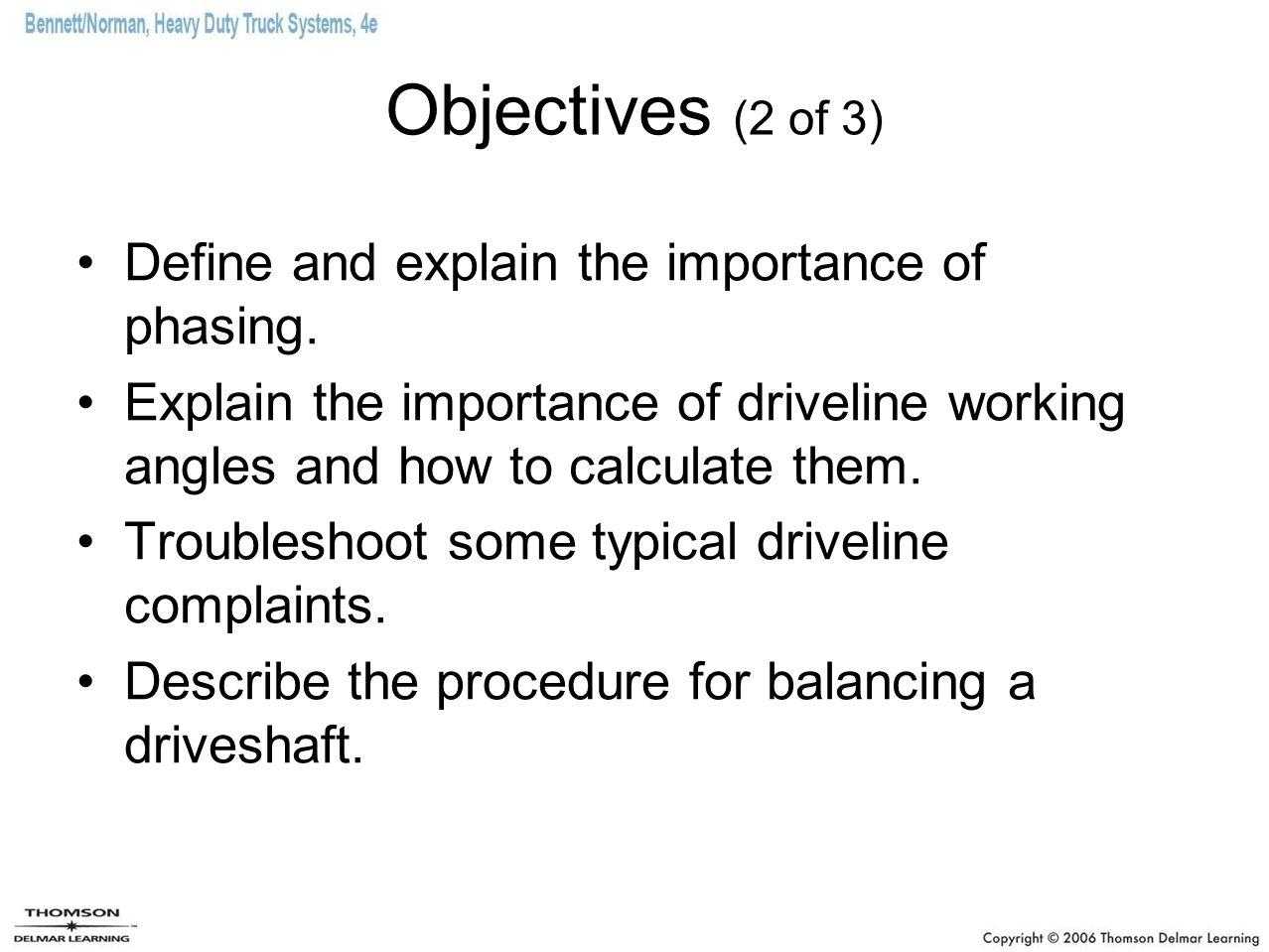 Objectives (2 of 3) Define and explain the importance of phasing.