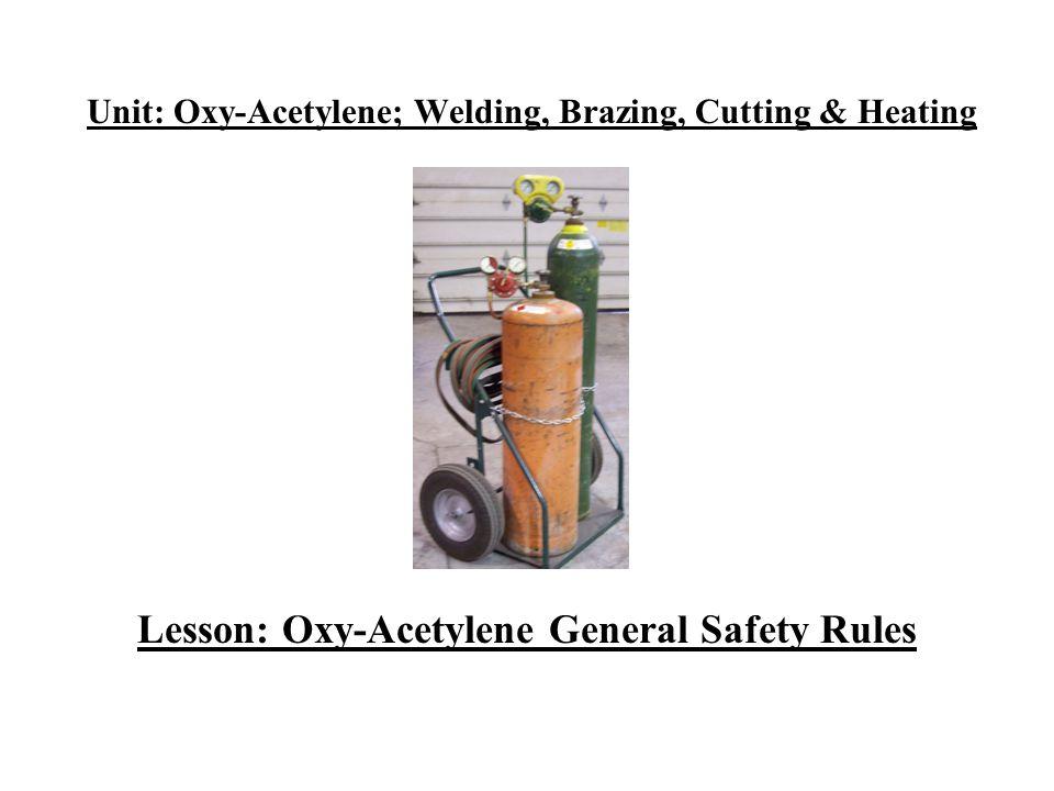 Unit: Oxy-Acetylene; Welding, Brazing, Cutting & Heating