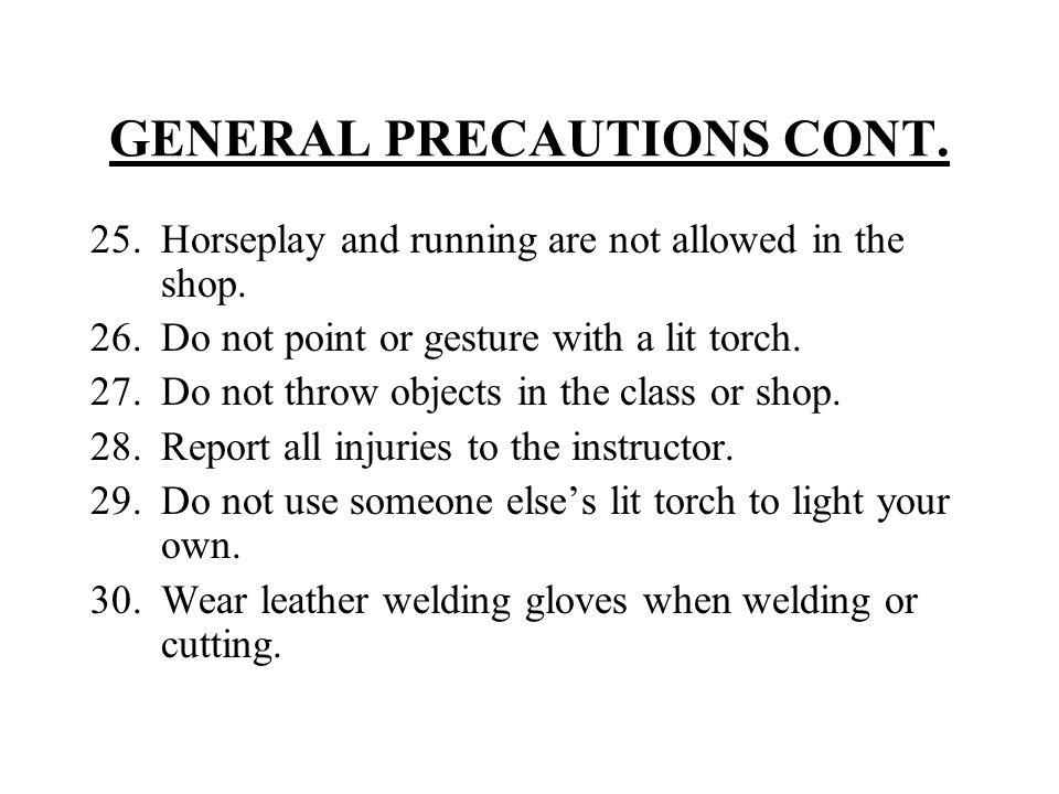 GENERAL PRECAUTIONS CONT.