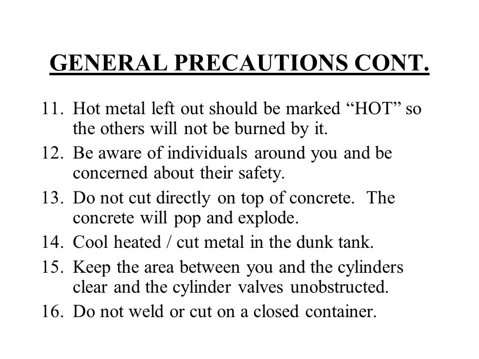GENERAL PRECAUTIONS CONT.