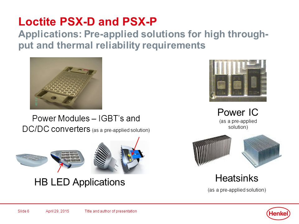 Loctite PSX-D and PSX-P Applications: Pre-applied solutions for high through-put and thermal reliability requirements