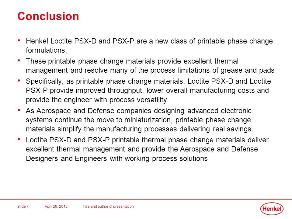 Conclusion Henkel Loctite PSX-D and PSX-P are a new class of printable phase change formulations.
