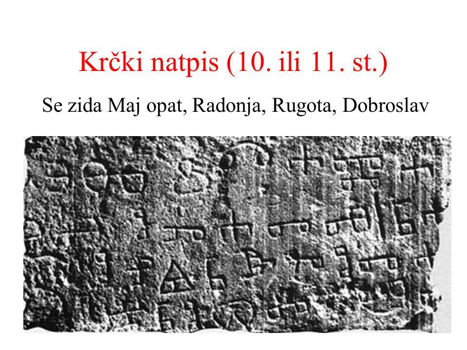 Se zida Maj opat, Radonja, Rugota, Dobroslav