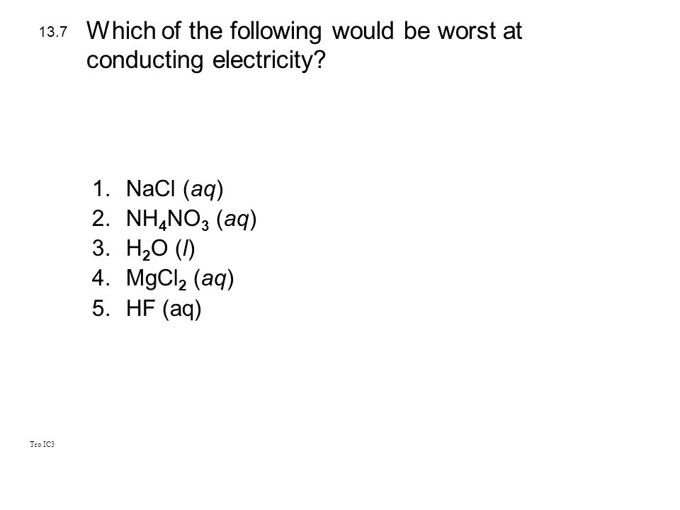 Which of the following would be worst at conducting electricity