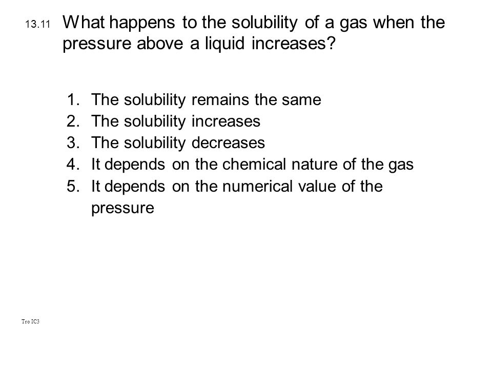 What happens to the solubility of a gas when the pressure above a liquid increases