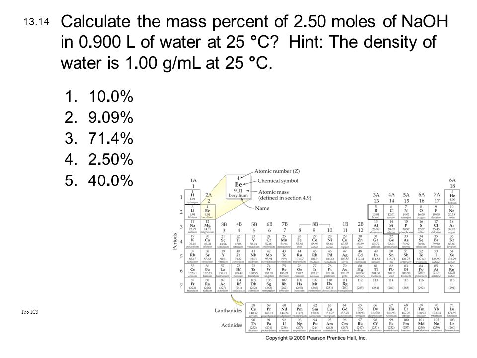 Calculate the mass percent of 2. 50 moles of NaOH in 0