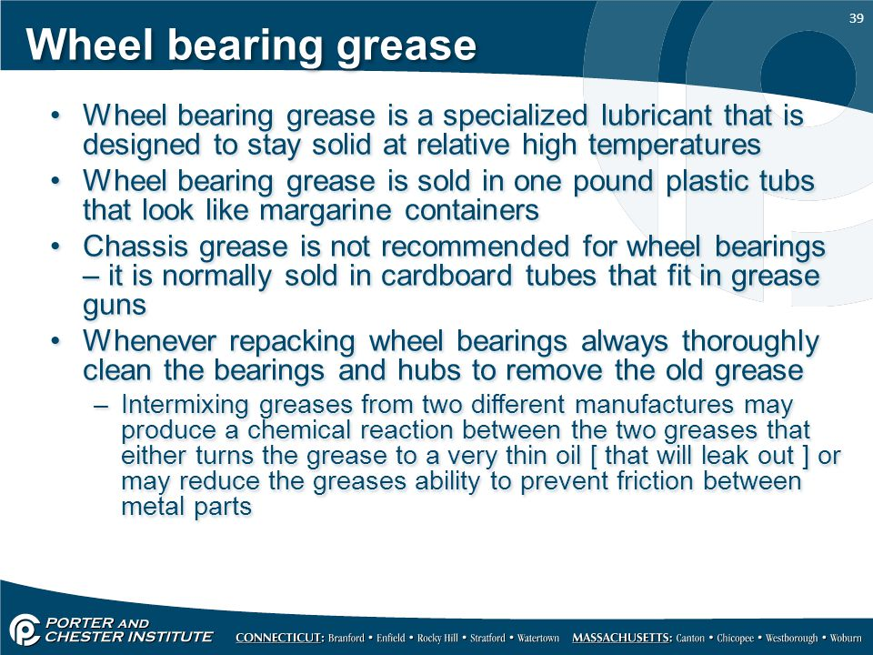 Wheel bearing grease Wheel bearing grease is a specialized lubricant that is designed to stay solid at relative high temperatures.