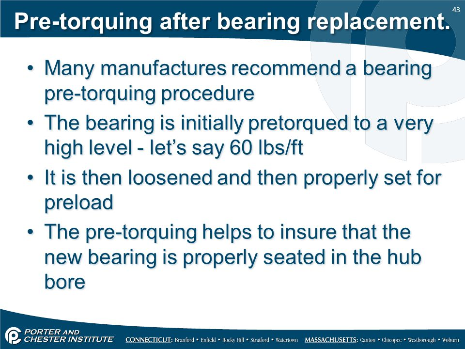 Pre-torquing after bearing replacement.