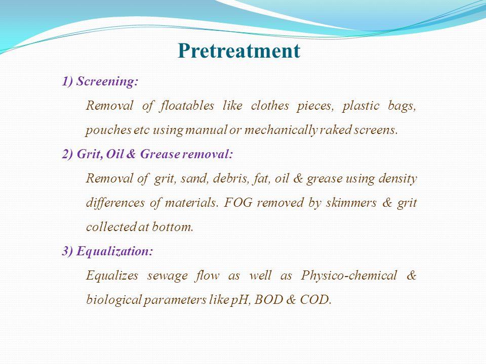 Pretreatment 1) Screening: