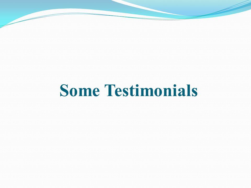 Some Testimonials