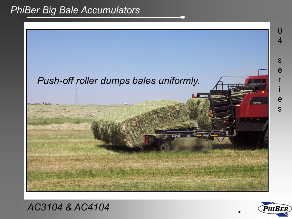 Push-off roller dumps bales uniformly.